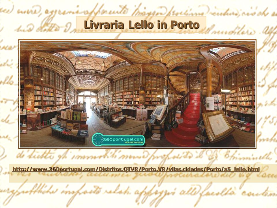 http://www.360portugal.com/Distritos.QTVR/Porto.VR/vilas.cidades/Porto/a5_lello.html Livraria Lello in Porto