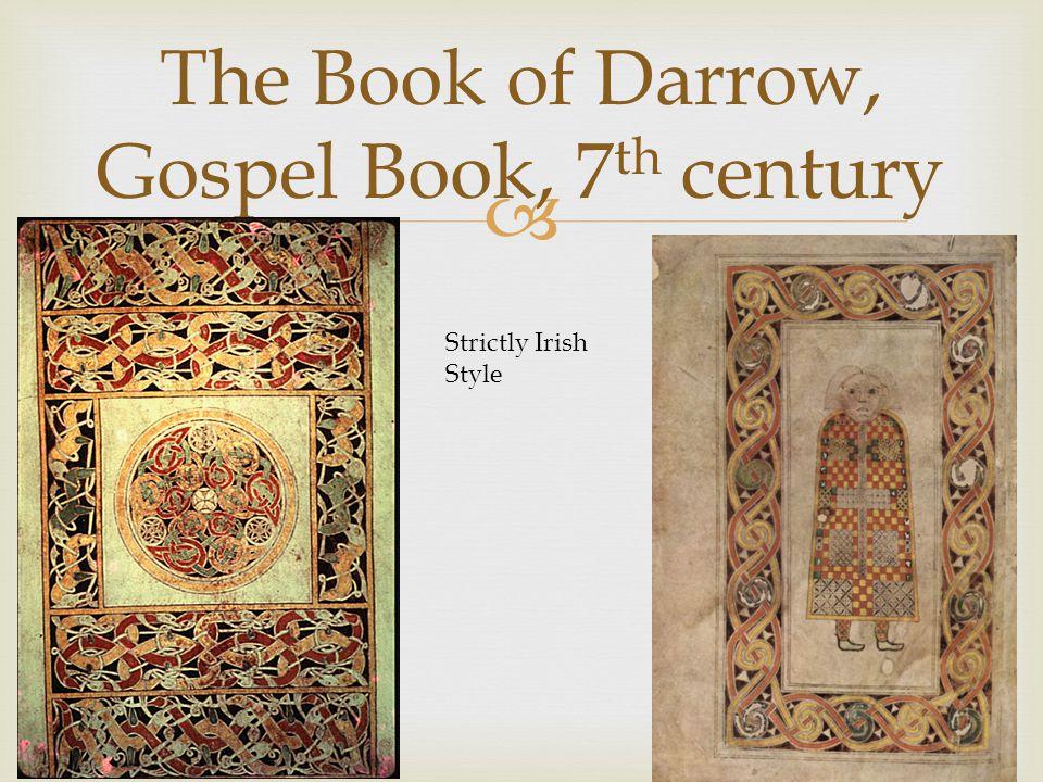 The Book of Darrow, Gospel Book, 7 th century Strictly Irish Style
