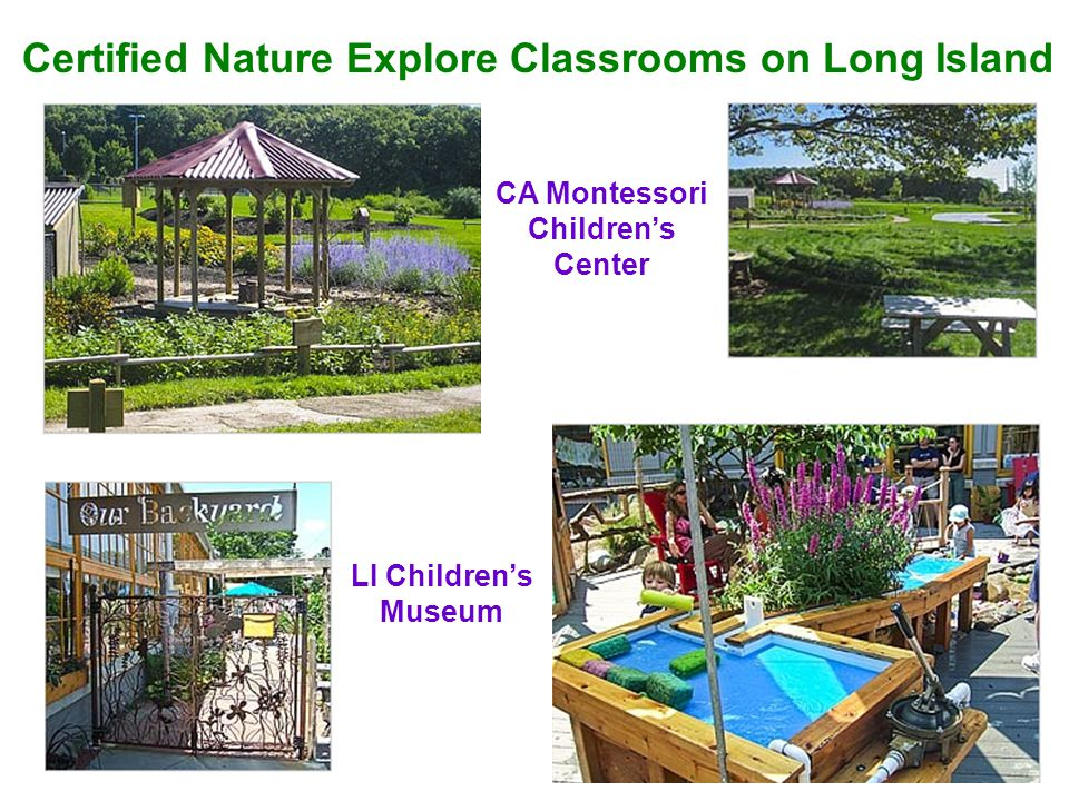Certified Nature Explore Classrooms on Long Island CA Montessori Childrens Center LI Childrens Museum
