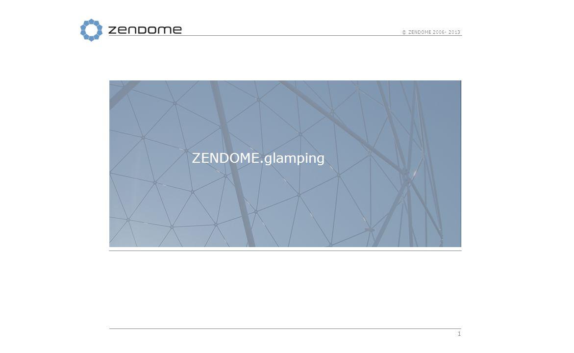 1 © ZENDOME 2006- 2013 ZENDOME.glamping