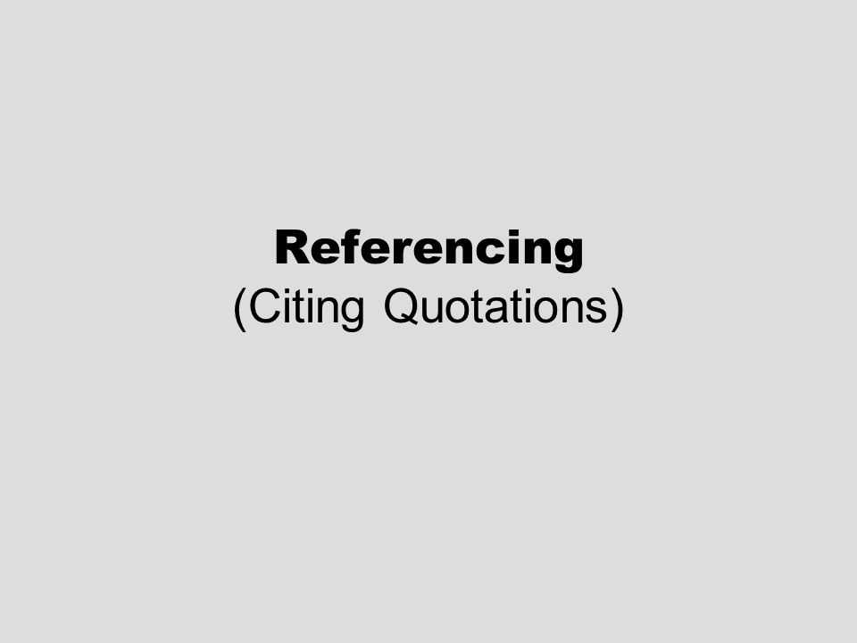 Referencing (Citing Quotations)
