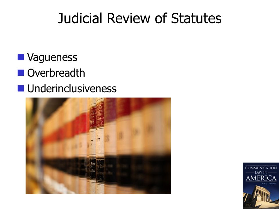 Judicial Review of Statutes Vagueness Overbreadth Underinclusiveness