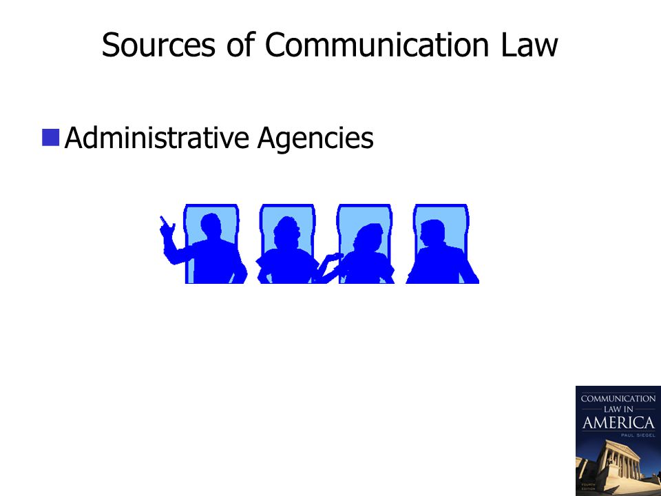 Sources of Communication Law Administrative Agencies