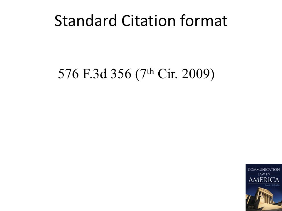 Standard Citation format 576 F.3d 356 (7 th Cir. 2009)