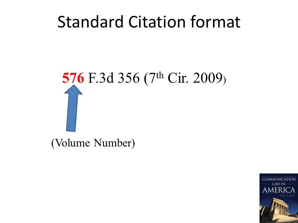 Standard Citation format 576 F.3d 356 (7 th Cir. 2009 ) (Volume Number)