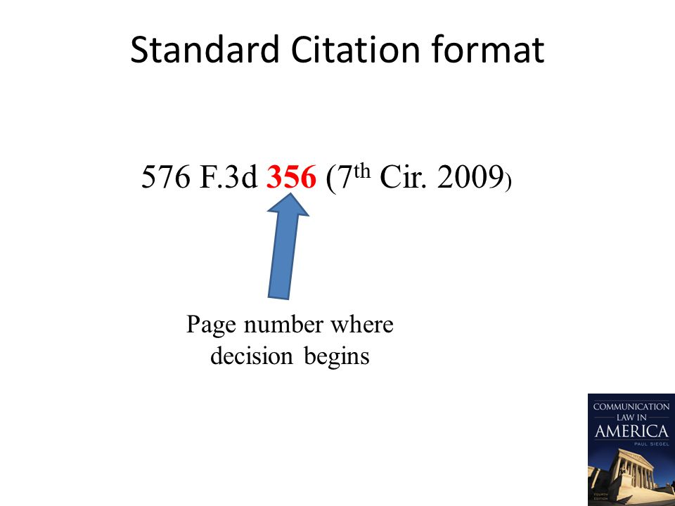Standard Citation format 576 F.3d 356 (7 th Cir. 2009 ) Page number where decision begins