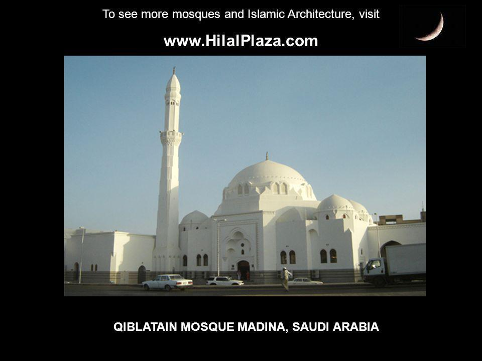 To see more mosques and Islamic Architecture, visit www.HilalPlaza.com Share the beauty and magnificence of the Islamic Architecture with everyone you know.