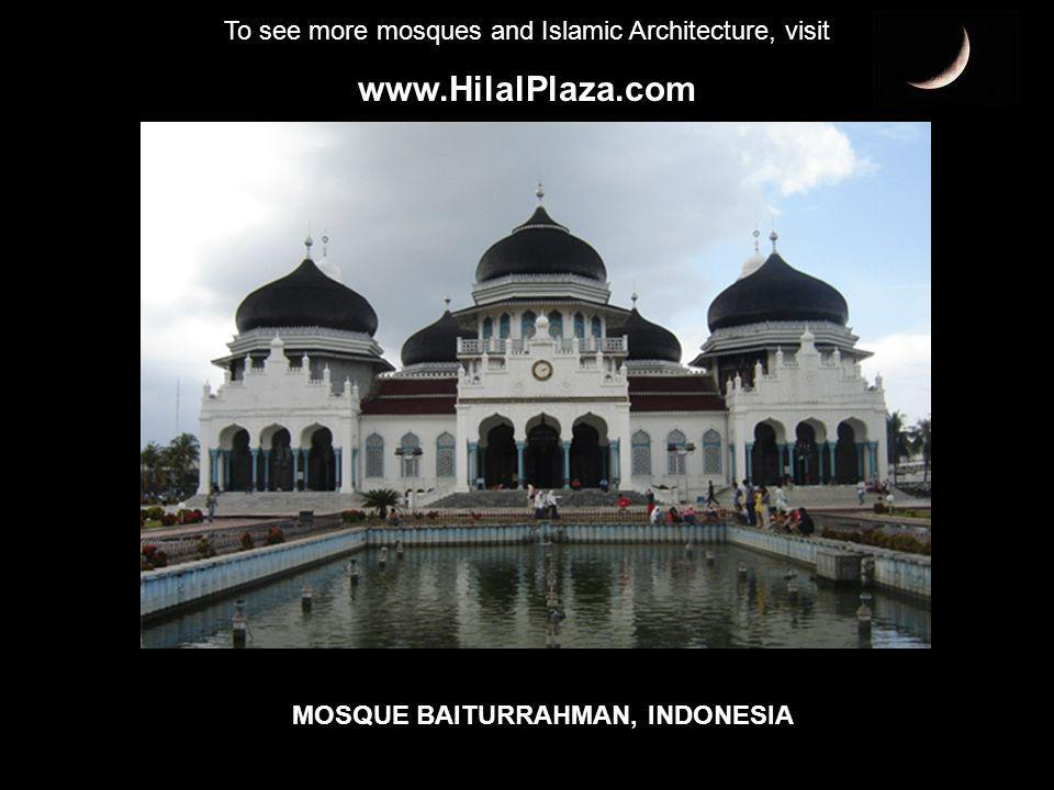 To see more mosques and Islamic Architecture, visit www.HilalPlaza.com MOSQUE BAITURRAHMAN, INDONESIA
