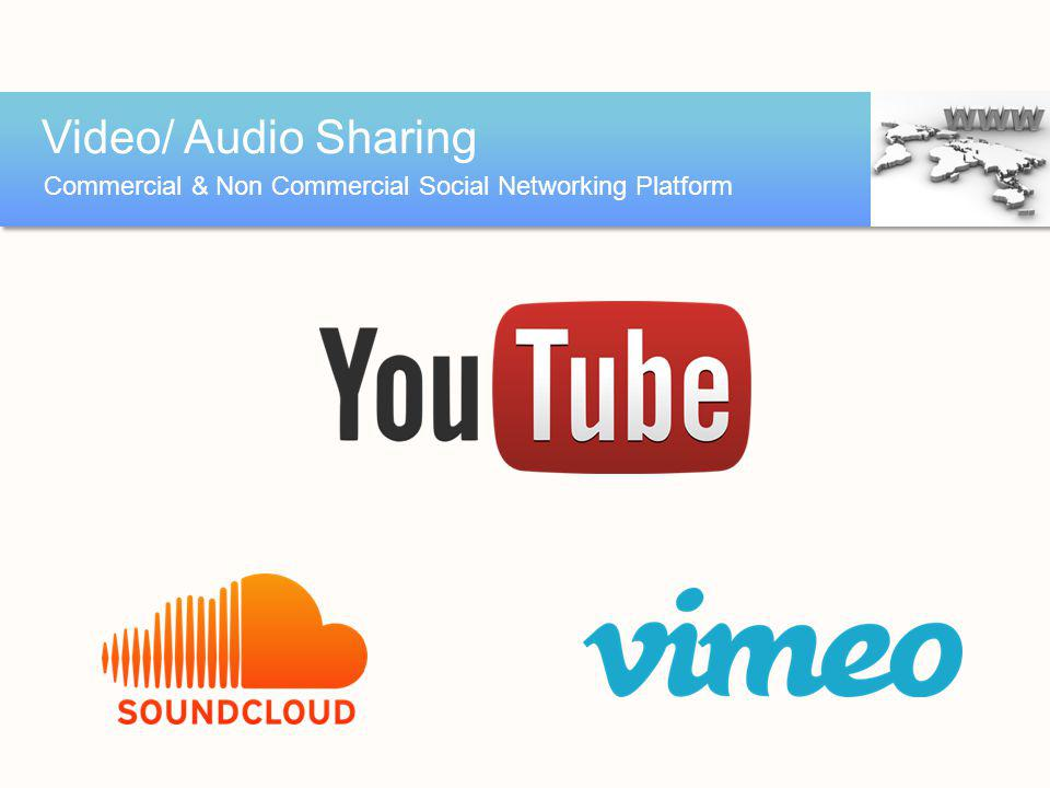 Video/ Audio Sharing Commercial & Non Commercial Social Networking Platform