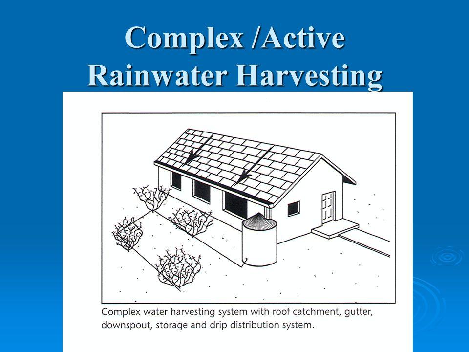 Complex /Active Rainwater Harvesting