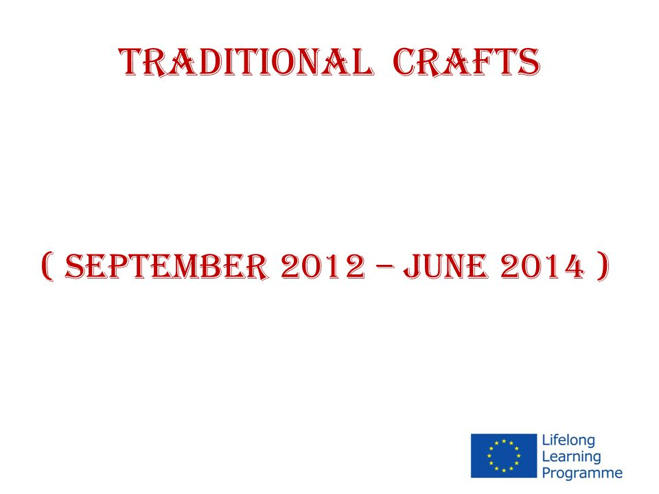 TRADITIONAL CRAFTS WHAT DO WE EXPECT FROM OUR PROJECT.