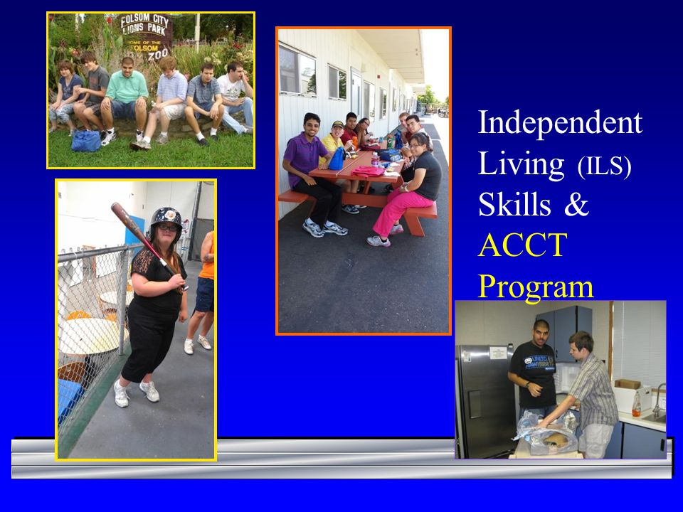 Independent Living (ILS) Skills & ACCT Program