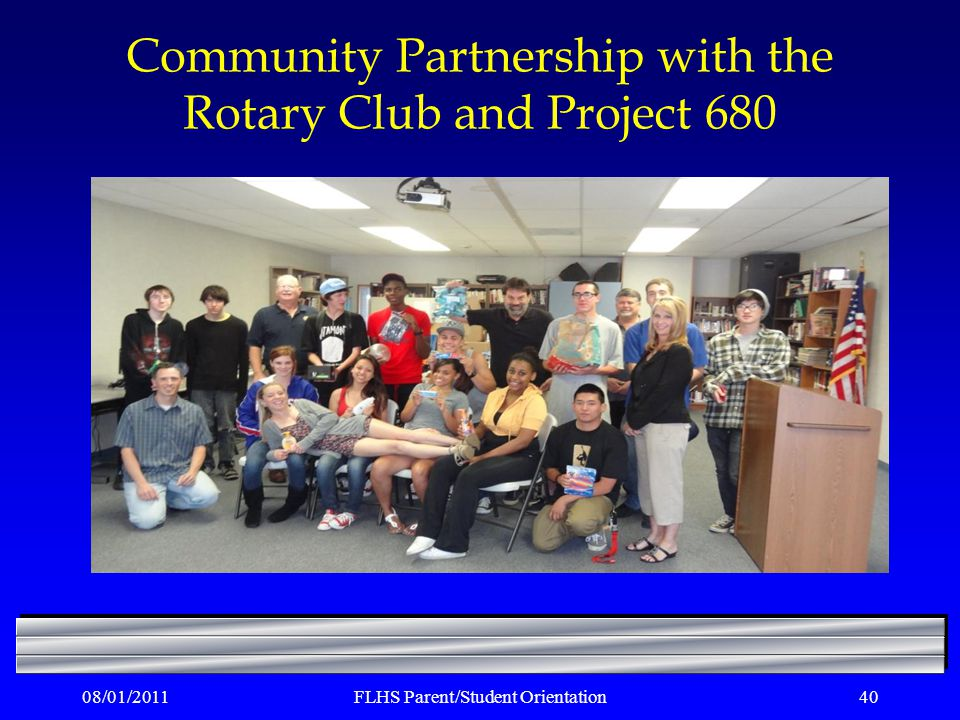 Community Partnership with the Rotary Club and Project 680 08/01/2011FLHS Parent/Student Orientation40