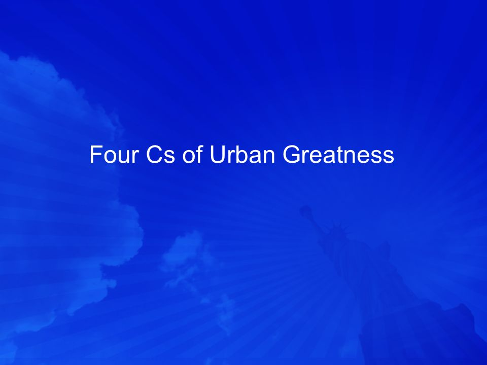 Four Cs of Urban Greatness