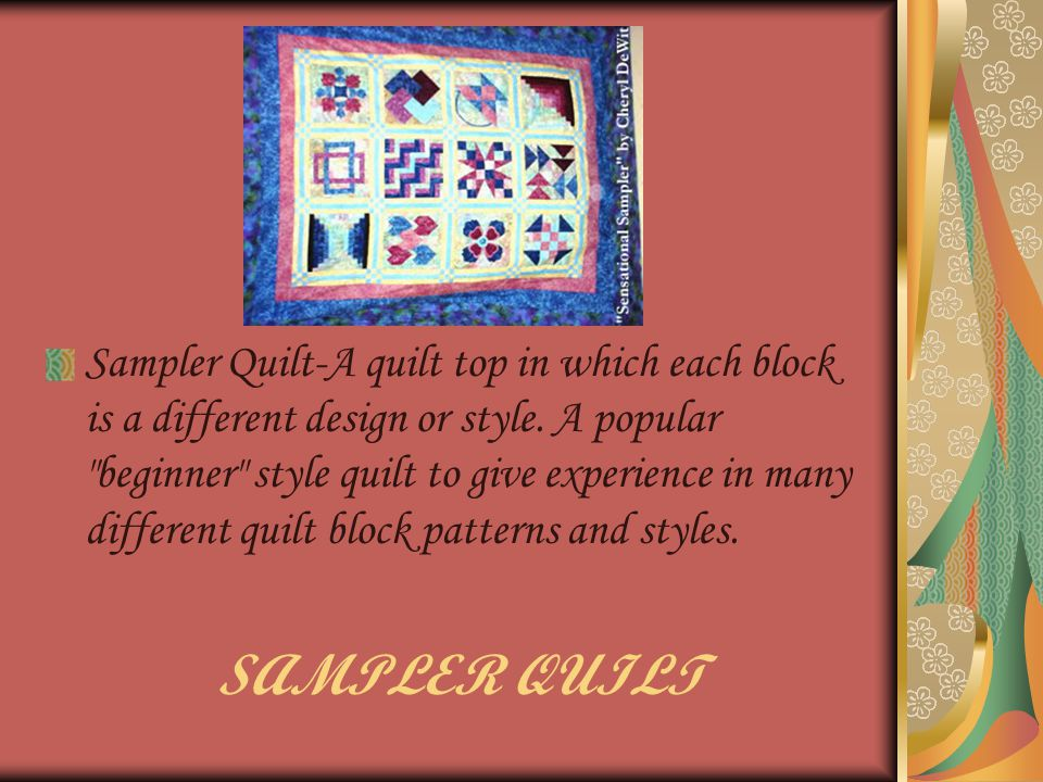 SAMPLER QUILT Sampler Quilt-A quilt top in which each block is a different design or style.