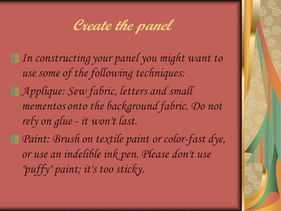 Creating the panel Stencils: Trace your design onto the fabric with a pencil, lift the stencil, then use a brush to apply textile paint or indelible markers.