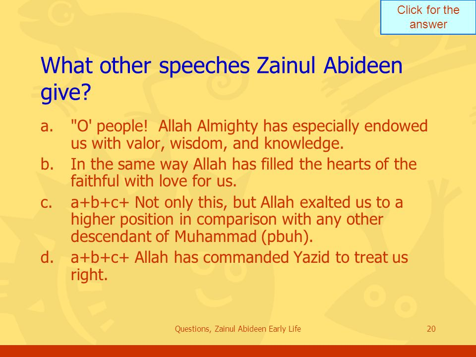 Click for the answer Questions, Zainul Abideen Early Life20 What other speeches Zainul Abideen give? a.