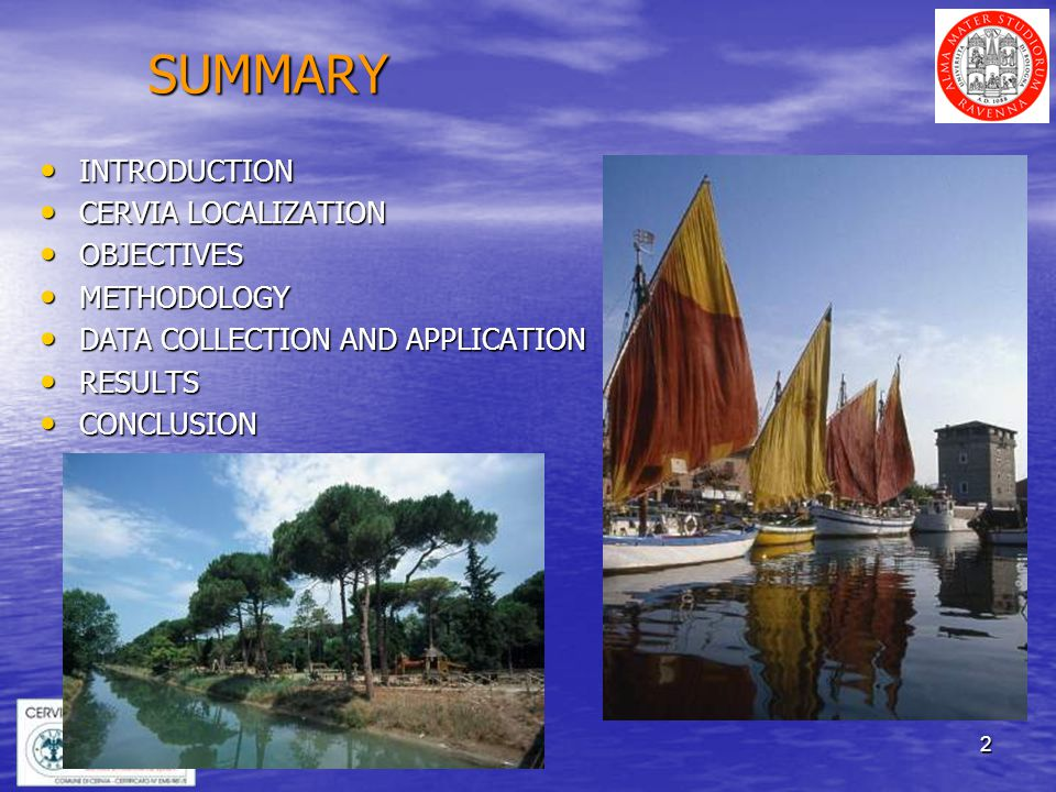 2 SUMMARY INTRODUCTION INTRODUCTION CERVIA LOCALIZATION CERVIA LOCALIZATION OBJECTIVES OBJECTIVES METHODOLOGY METHODOLOGY DATA COLLECTION AND APPLICATION DATA COLLECTION AND APPLICATION RESULTS RESULTS CONCLUSION CONCLUSION
