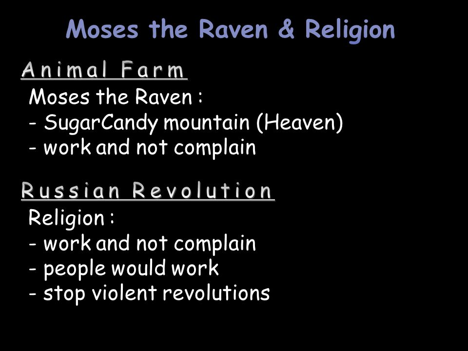 Moses the Raven : - SugarCandy mountain (Heaven) - work and not complain Religion : - work and not complain - people would work - stop violent revolutions