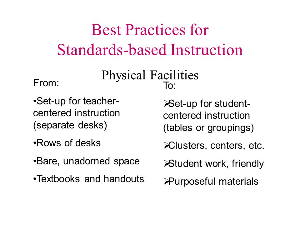 Best Practices for Standards-based Instruction Within these recommendations, growth does not necessarily mean moving from one practice to another, dis