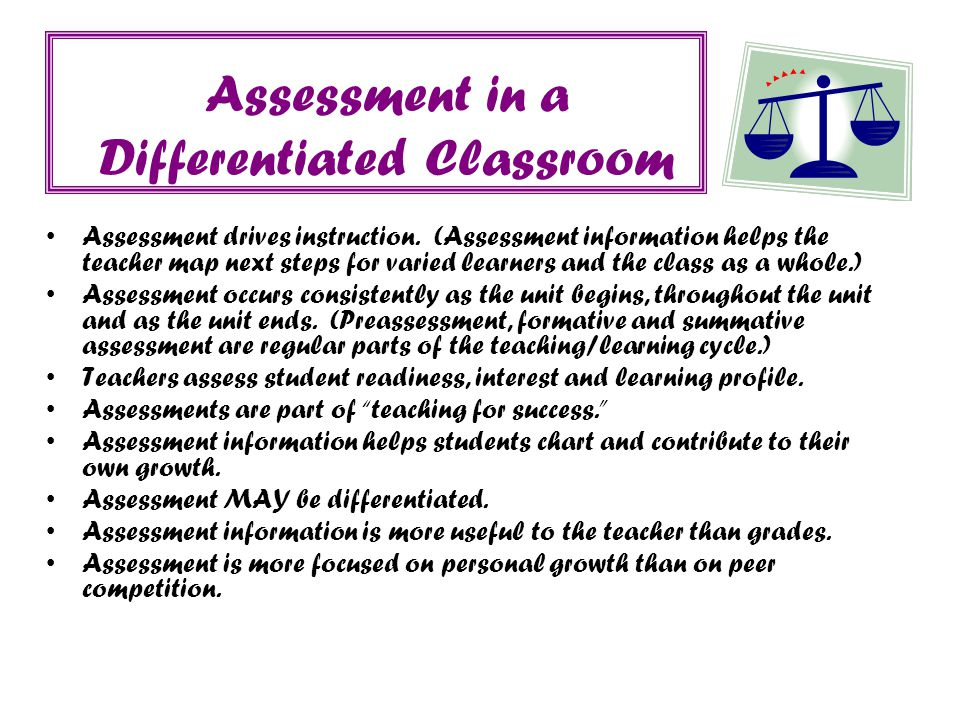 Key Principles of a Differentiated Classroom The teacher is clear about what matters in subject matter. The teacher understands, appreciates, and buil