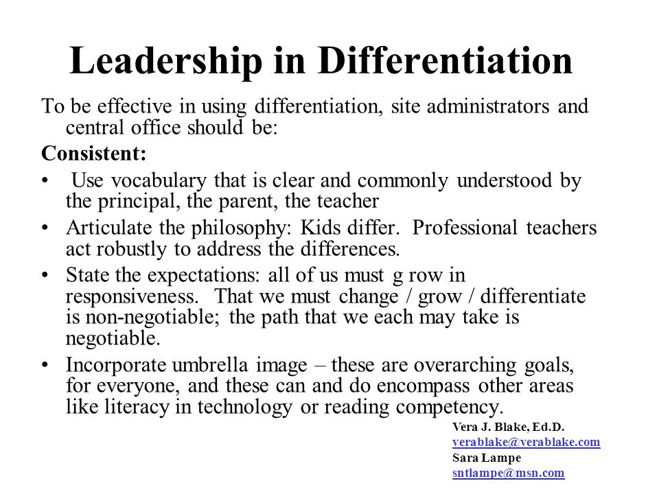 Administrative Roles in Achieving Differentiation Introduce all teachers to concept Provide opportunities for training Establish expectations Provide