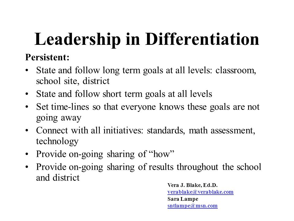 Leadership in Differentiation To be effective in using differentiation, site administrators and central office should be: Consistent: Use vocabulary t