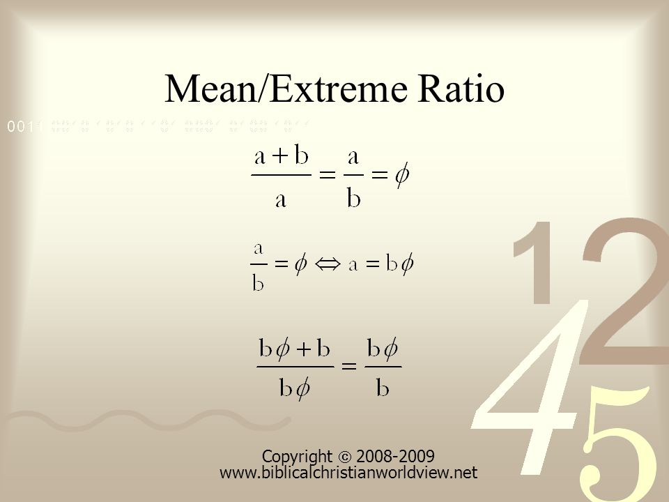 Mean/Extreme Ratio Copyright 2008-2009 www.biblicalchristianworldview.net