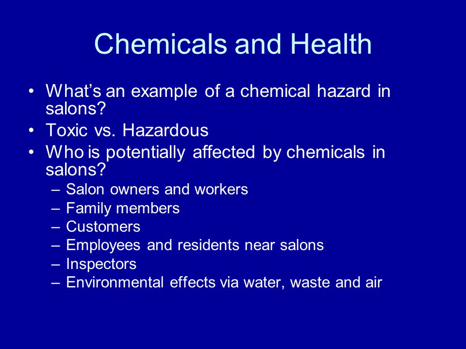 How chemicals affect us Types of effects: –Contact: skin or eye or throat irritation –Systemic: breathe in and chemicals go to target organs e.g.