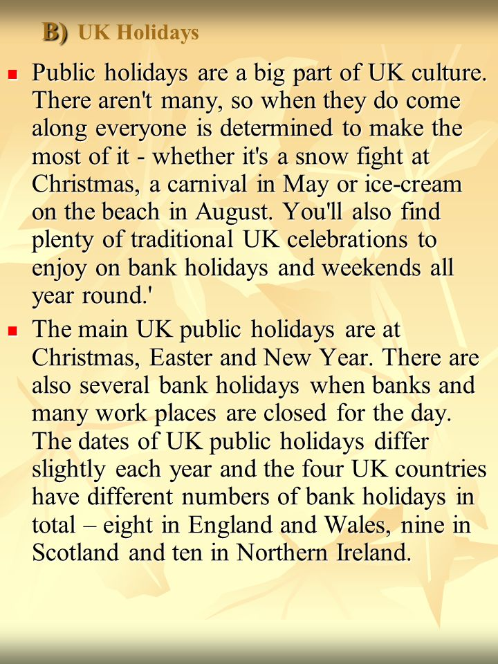 B) B) UK Holidays Public holidays are a big part of UK culture.