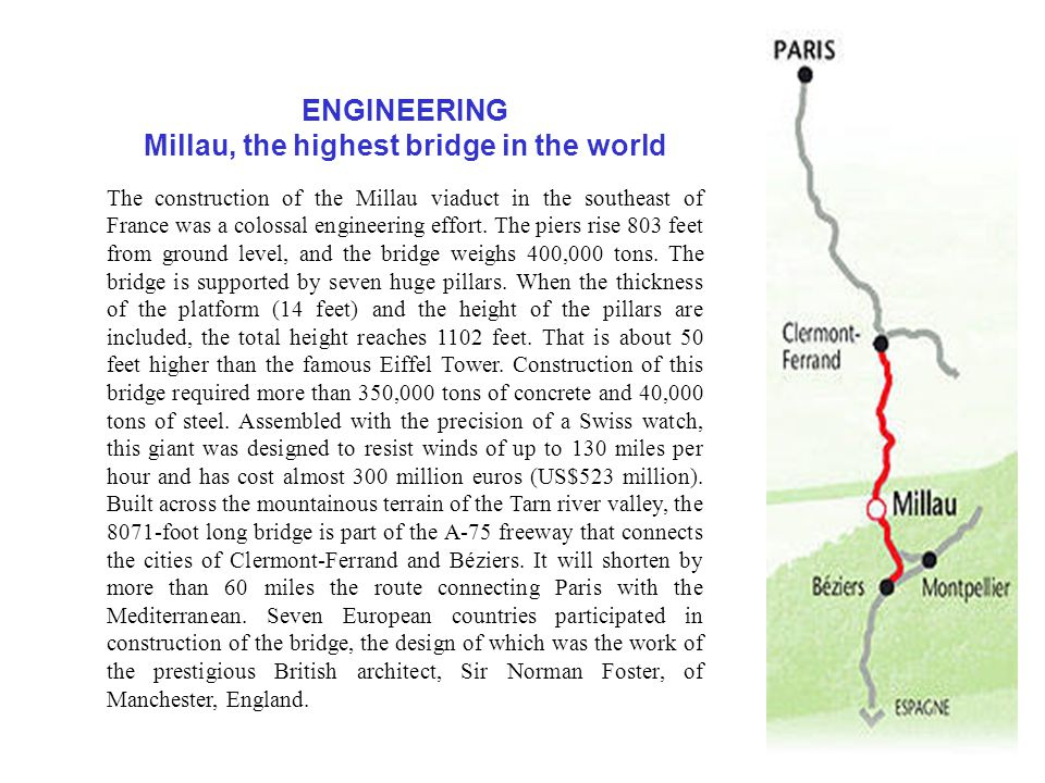 Until finally the goal is achieved... The highest bridge in the world 8071 feet long 1125 feet high
