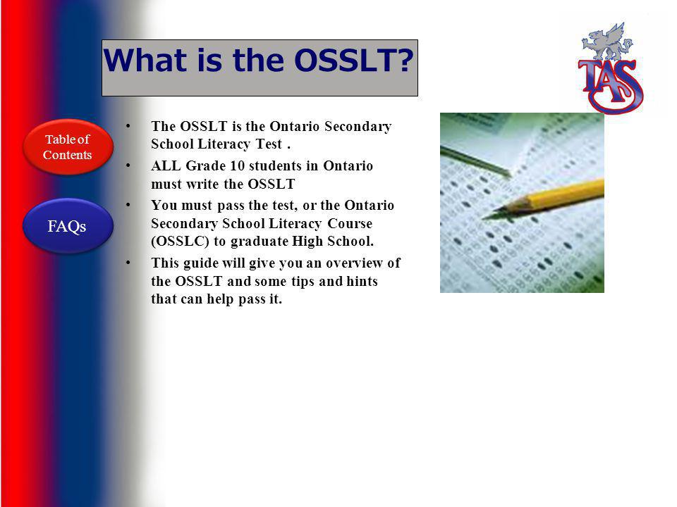 What is the OSSLT.The OSSLT is the Ontario Secondary School Literacy Test.