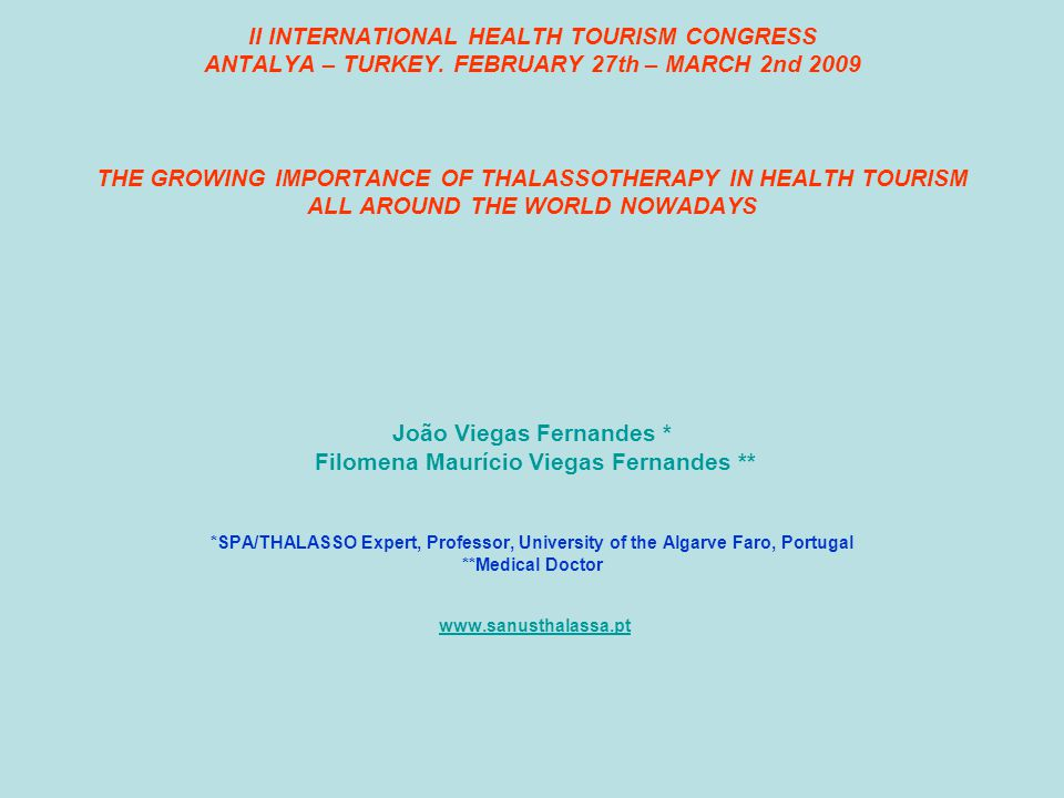 Health Tourism Health tourism includes travelling to places and also facilities such as hospitals, thermae, thalasso wellness and fitness centers.The purpose of health tourism is medical care and health, beauty, relaxation, recovery and rehabilitation treatments.