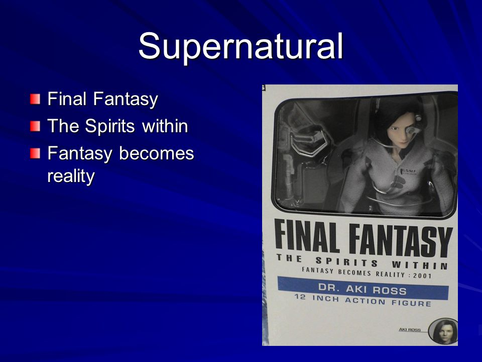 Supernatural Final Fantasy The Spirits within Fantasy becomes reality