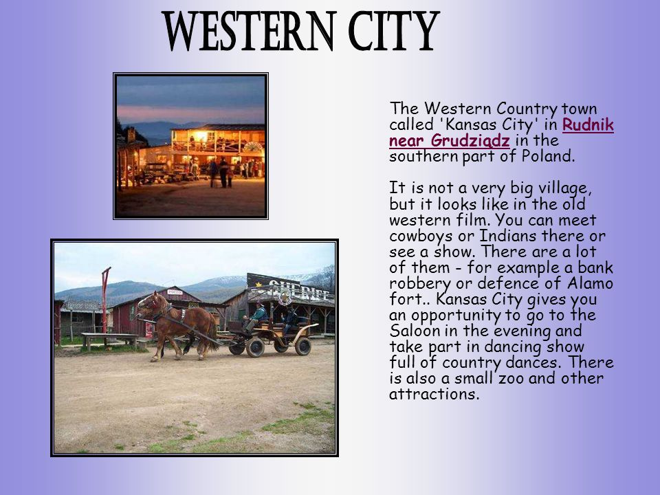 The Western Country town called Kansas City in Rudnik near Grudziądz in the southern part of Poland.