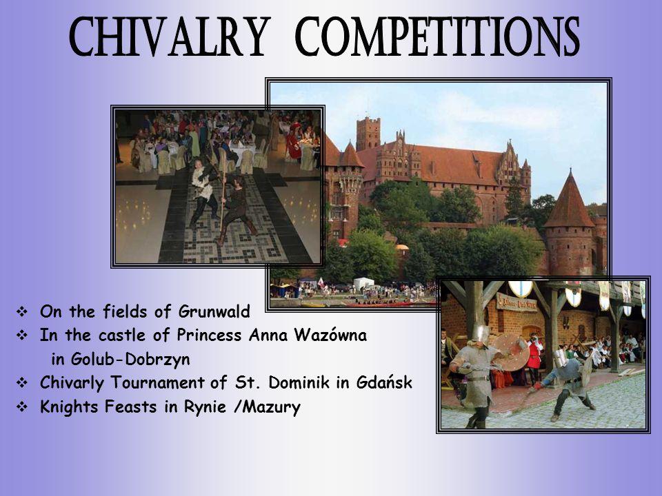 On the fields of Grunwald In the castle of Princess Anna Wazówna in Golub-Dobrzyn Chivarly Tournament of St.