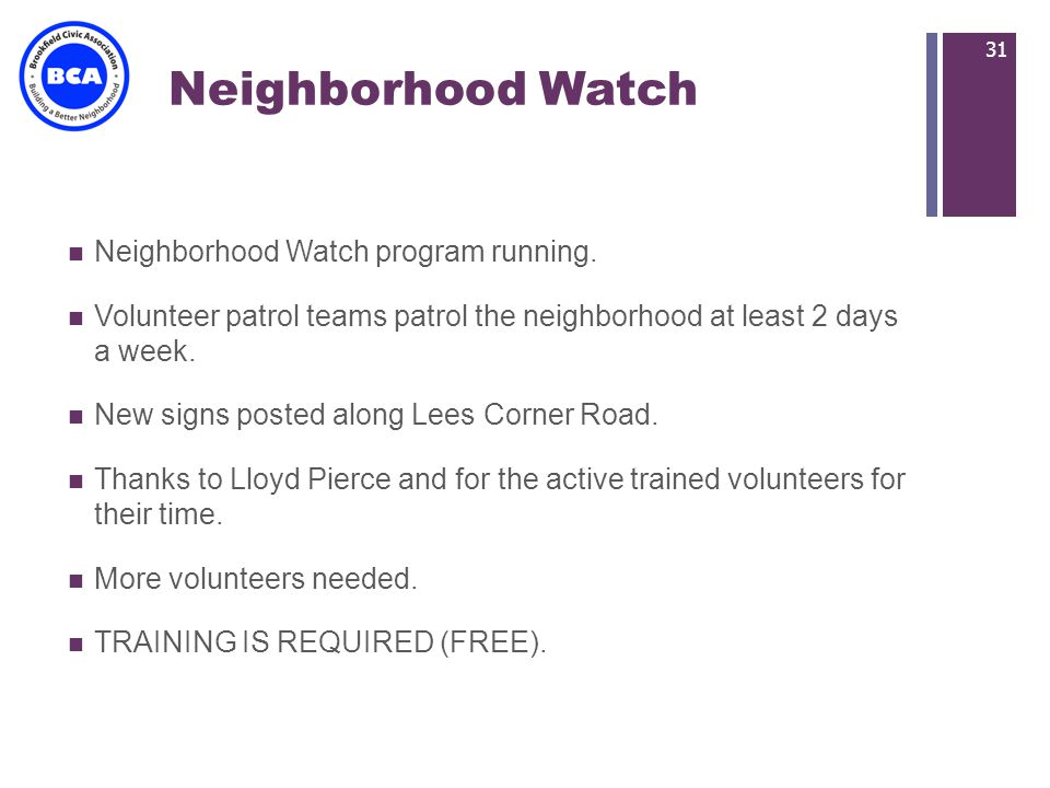 + Neighborhood Watch Neighborhood Watch program running.