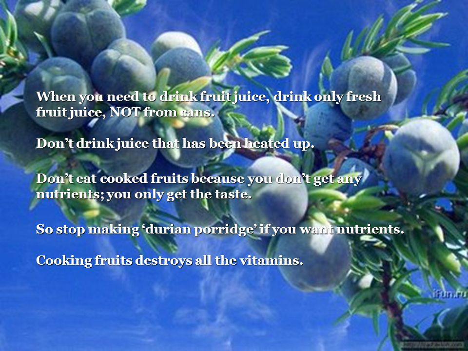 Eating the whole fruit or the pulp is far better than drinking the juice as the fiber is good for you.