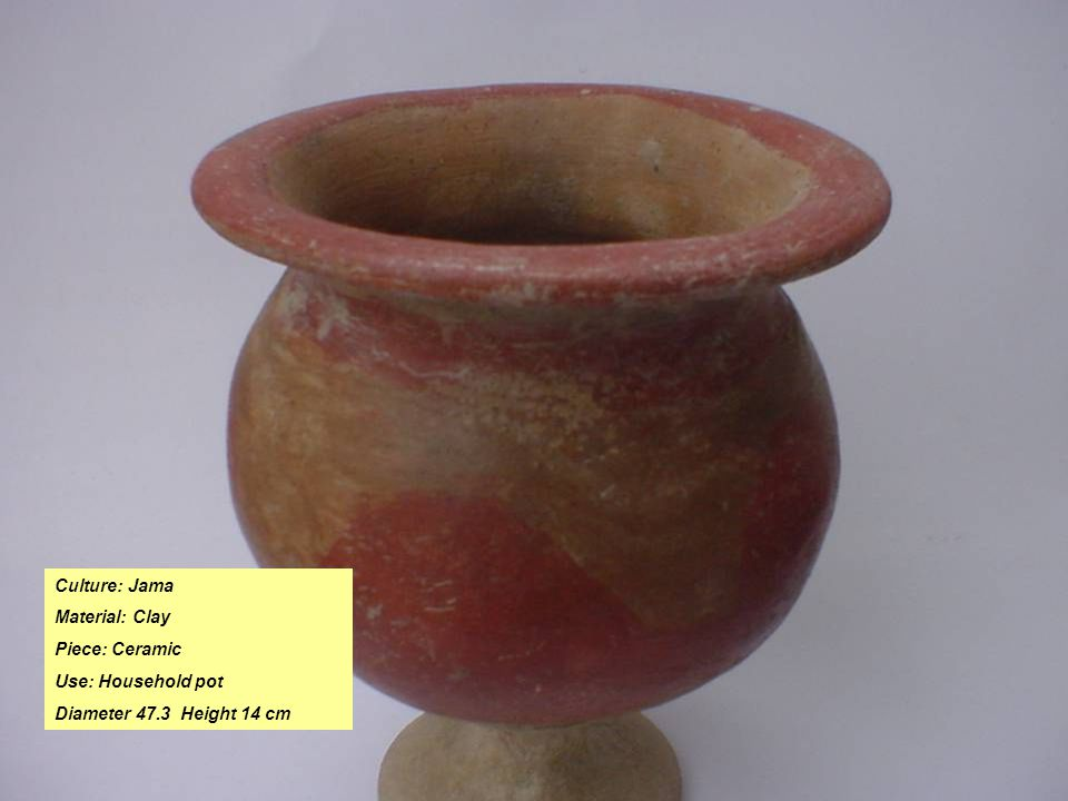 Culture: Jama Material: Clay Piece: Ceramic Use: Household pot Diameter 47.3 Height 14 cm