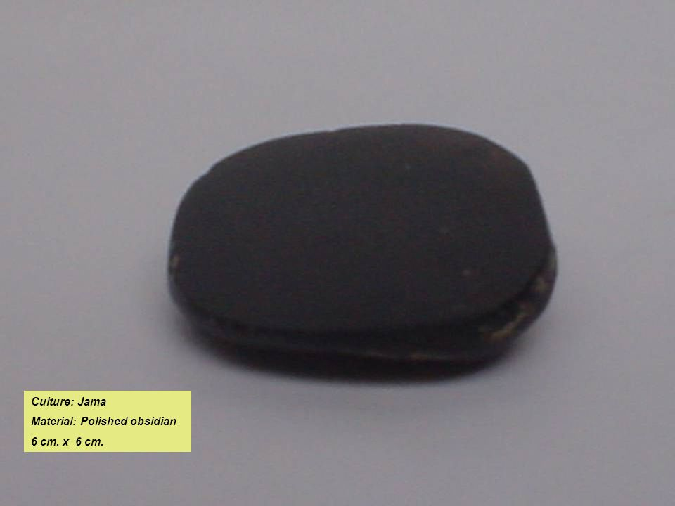 Culture: Jama Material: Polished obsidian 6 cm. x 6 cm.
