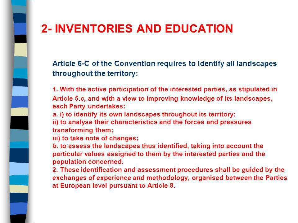 2- INVENTORIES AND EDUCATION Article 6-C of the Convention requires to identify all landscapes throughout the territory: 1.