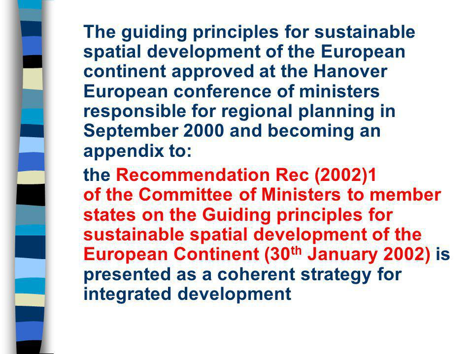 The guiding principles for sustainable spatial development of the European continent approved at the Hanover European conference of ministers responsi
