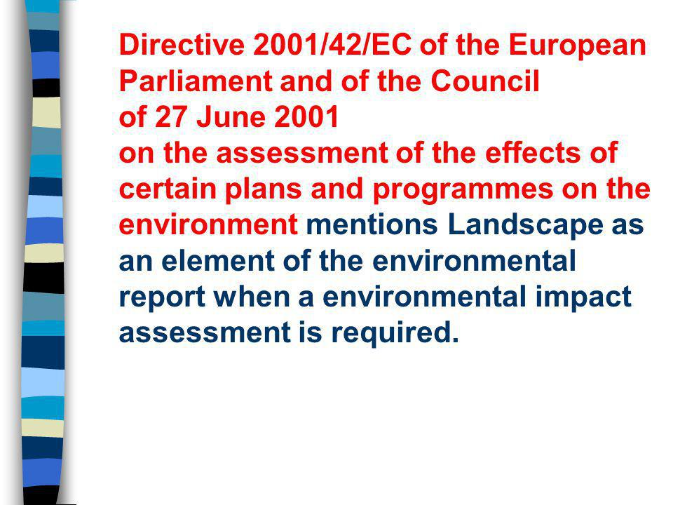 Directive 2001/42/EC of the European Parliament and of the Council of 27 June 2001 on the assessment of the effects of certain plans and programmes on