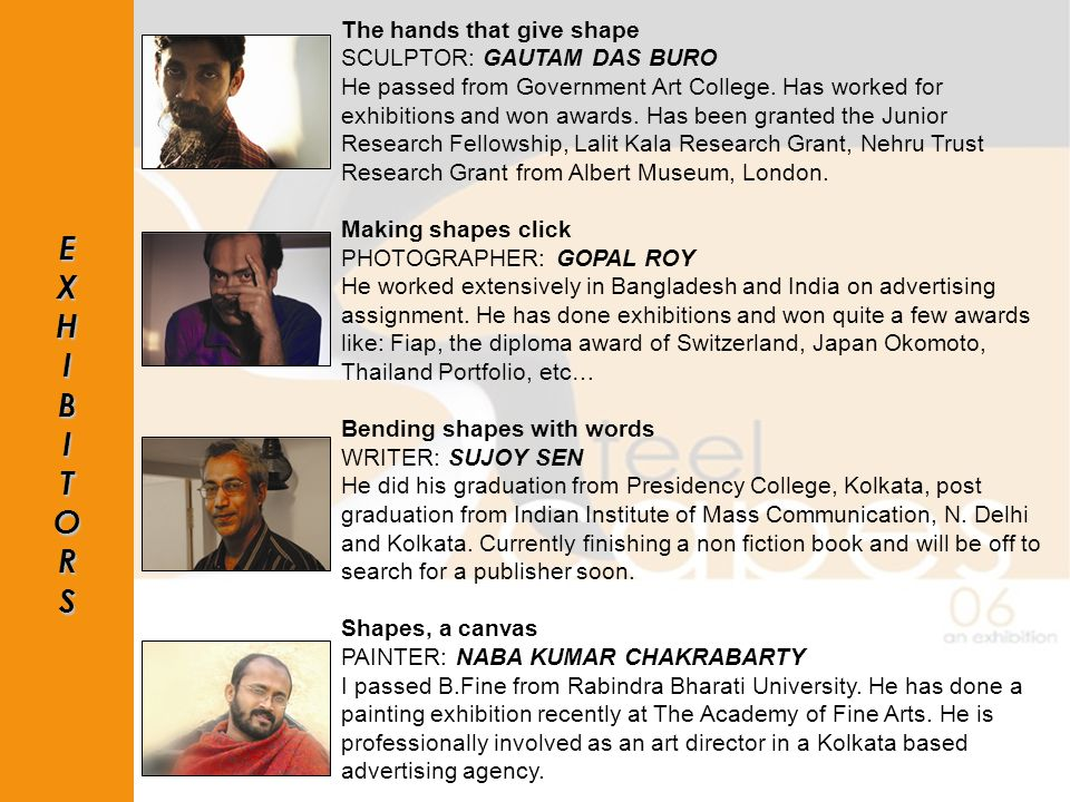EXHIBITORS The hands that give shape SCULPTOR: GAUTAM DAS BURO He passed from Government Art College.