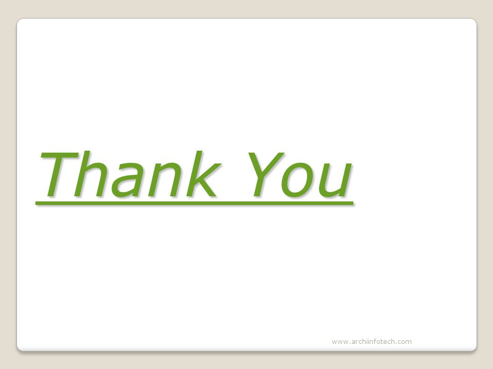 Thank You Thank You www.archiinfotech.com