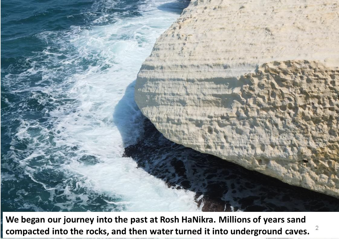 We began our journey into the past at Rosh HaNikra.