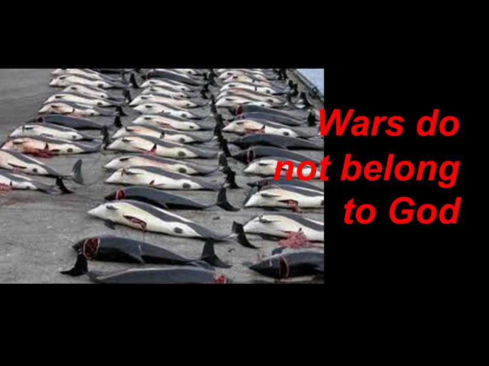 Wars do not belong to God