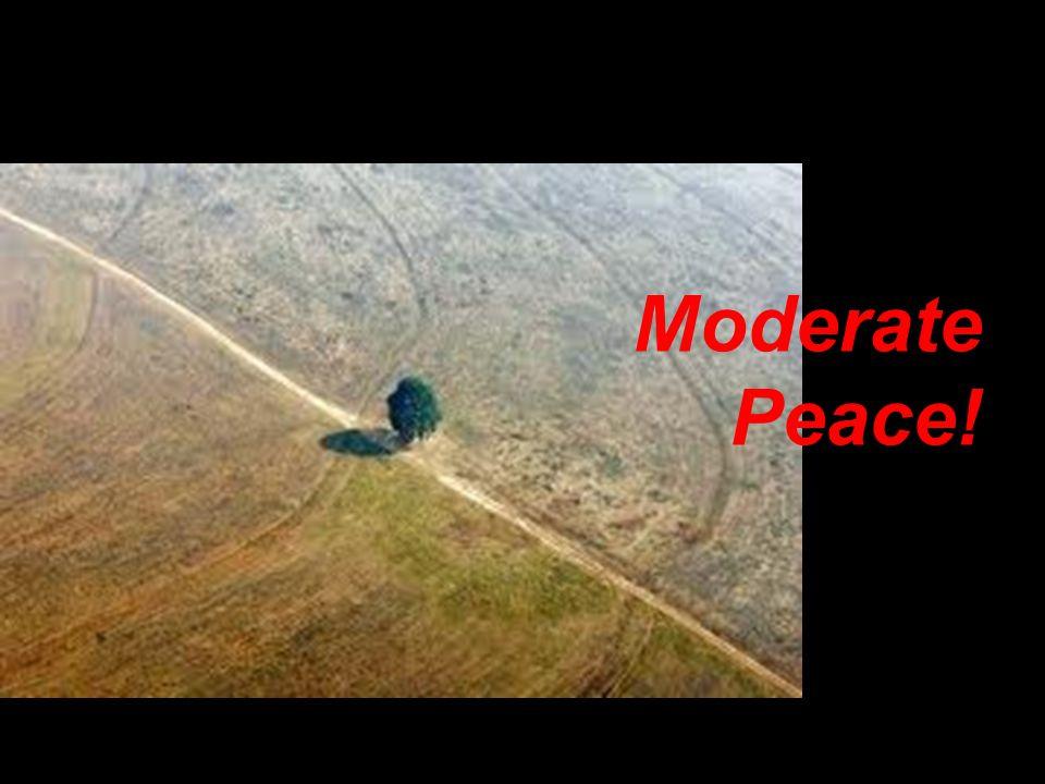 Moderate Peace!