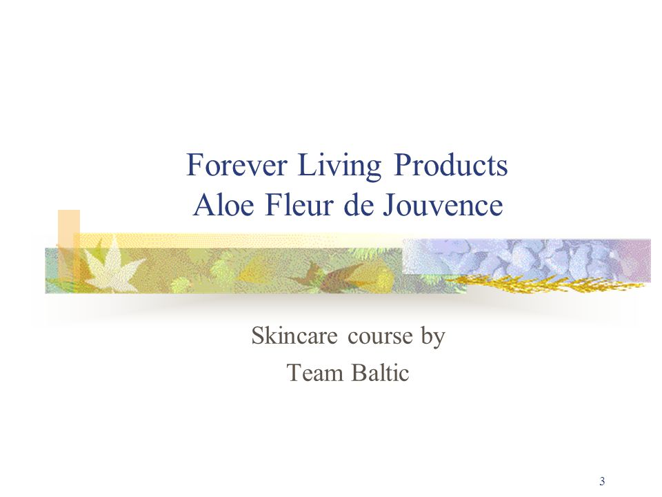3 Forever Living Products Aloe Fleur de Jouvence Skincare course by Team Baltic