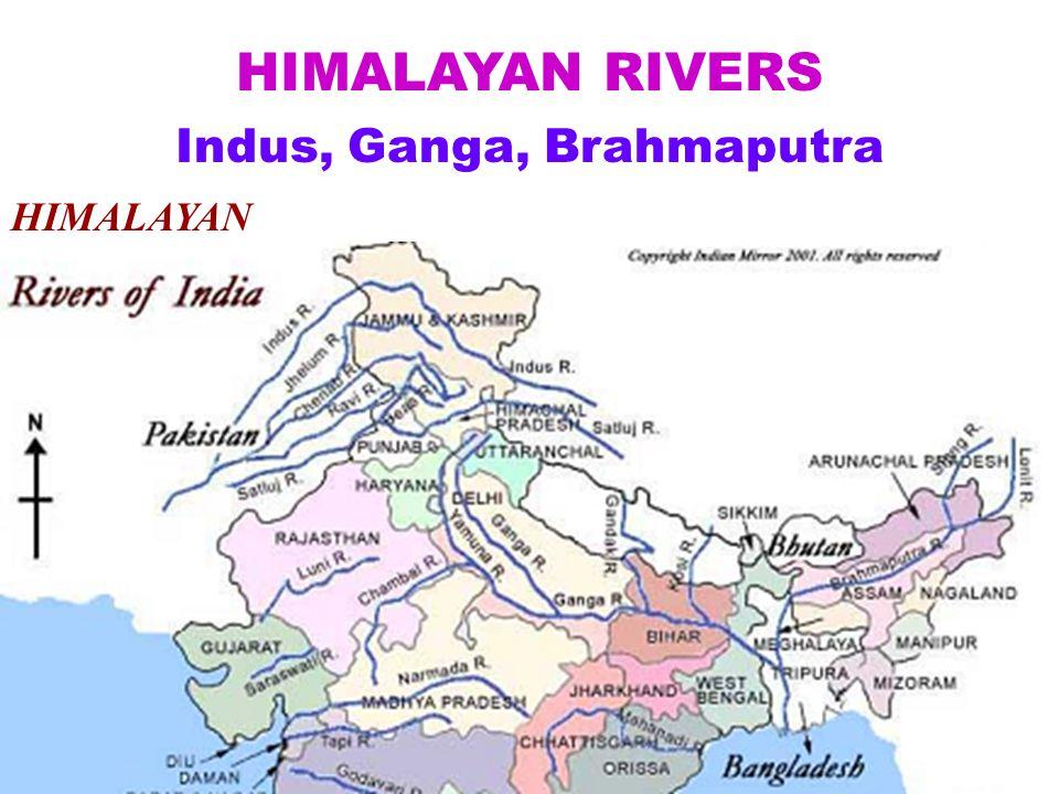 HIMALAYAN HIMALAYAN RIVERS Indus, Ganga, Brahmaputra